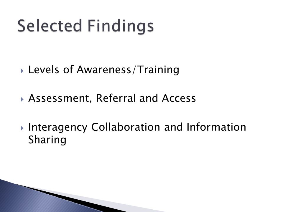 Selected Findings Levels of Awareness/Training