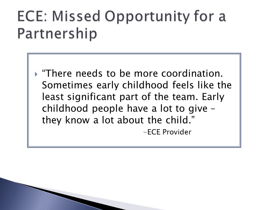 ECE: Missed Opportunity for a Partnership