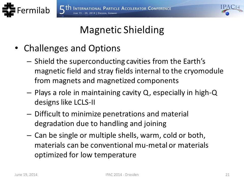 Magnetic Shielding Challenges and Options
