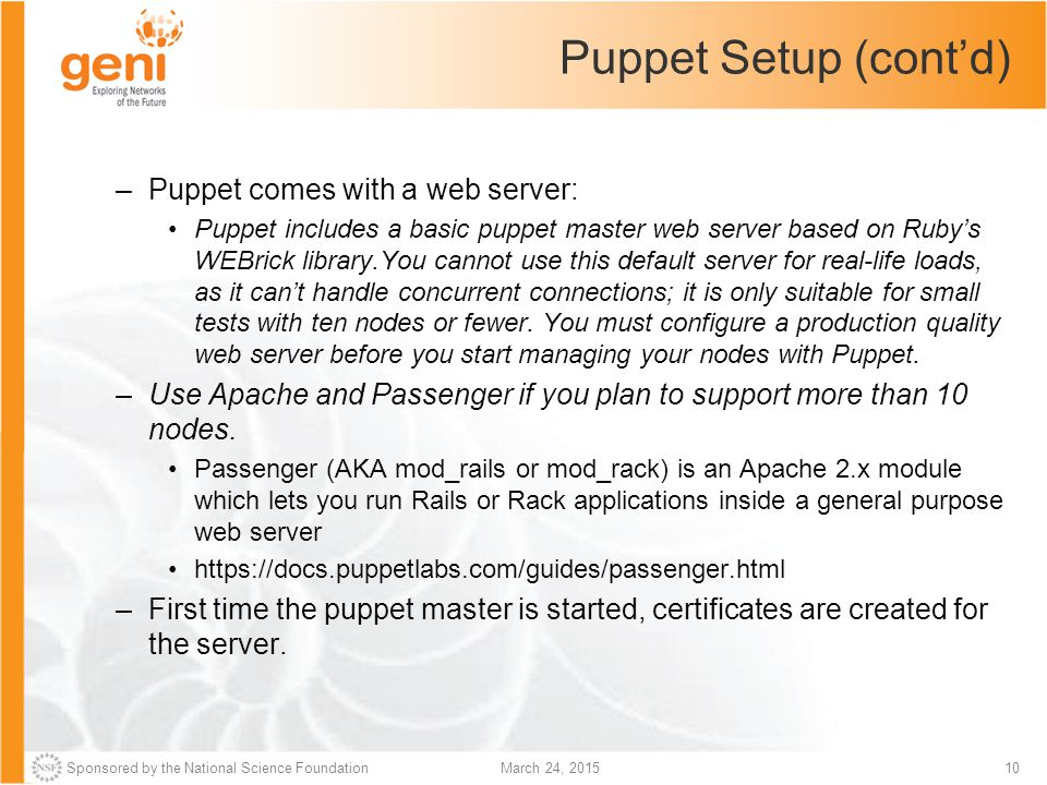 Puppet Setup (cont'd) Puppet comes with a web server: