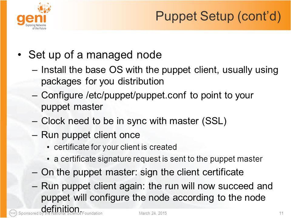 Puppet Setup (cont'd) Set up of a managed node