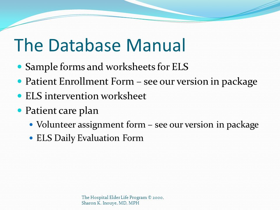 The Database Manual Sample forms and worksheets for ELS