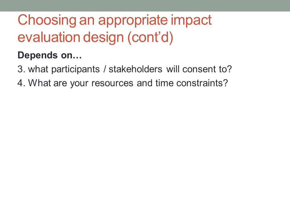 Choosing an appropriate impact evaluation design (cont'd)