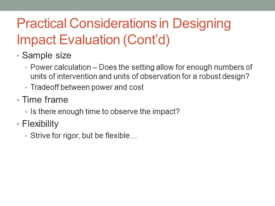 Practical Considerations in Designing Impact Evaluation (Cont'd)