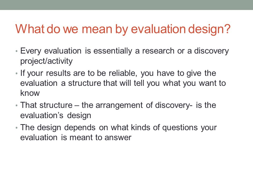 What do we mean by evaluation design
