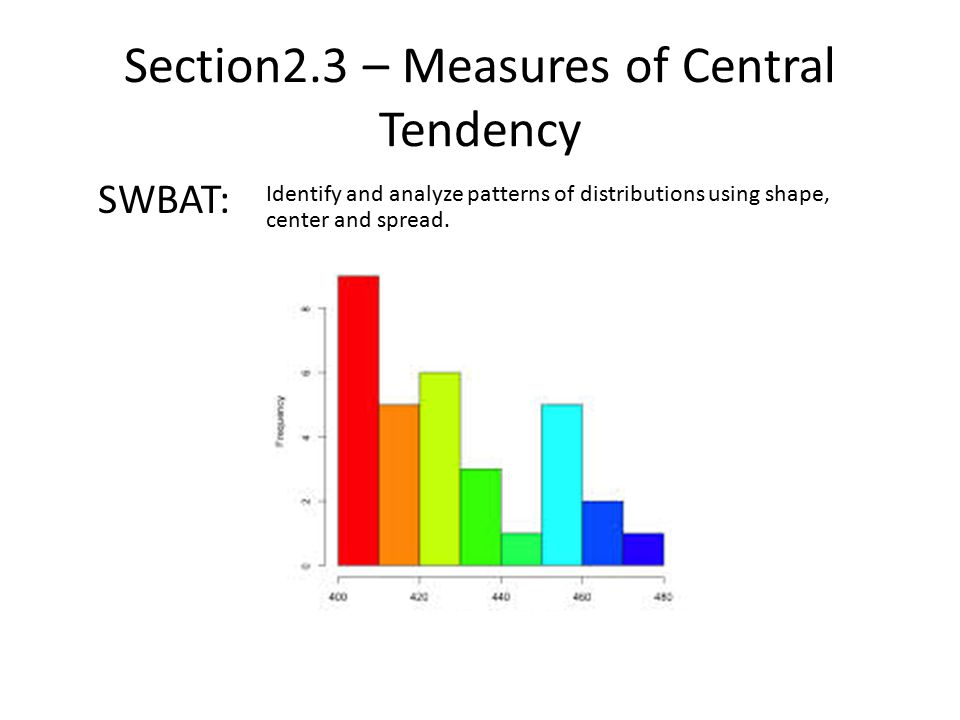 Section2.3 – Measures of Central Tendency