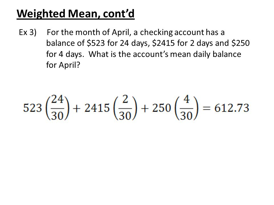Weighted Mean, cont'd