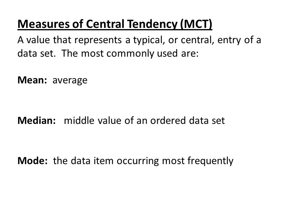 Measures of Central Tendency (MCT)