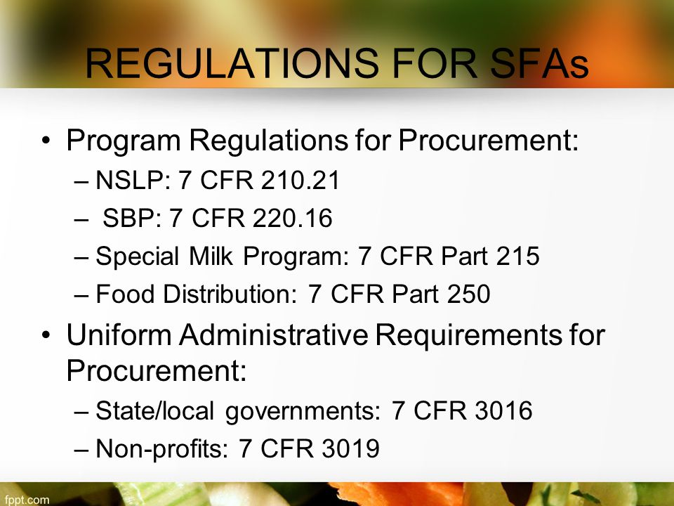 REGULATIONS FOR SFAs Program Regulations for Procurement: