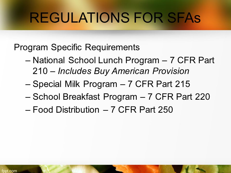 REGULATIONS FOR SFAs Program Specific Requirements