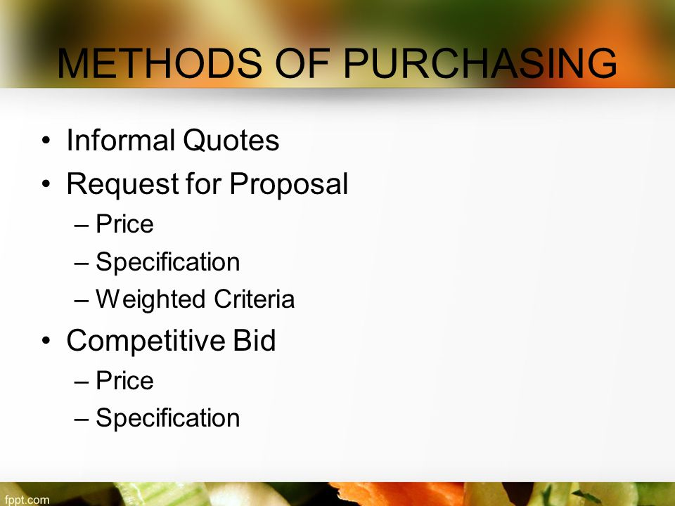 METHODS OF PURCHASING Informal Quotes Request for Proposal