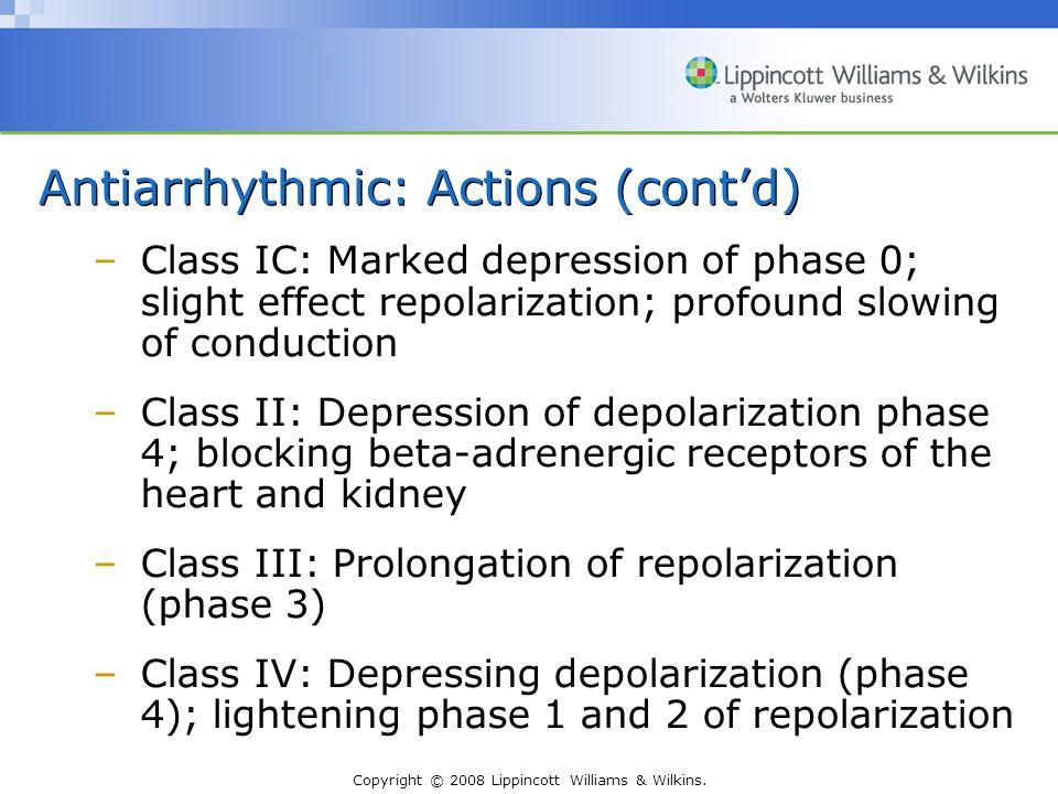Antiarrhythmic: Actions (cont'd)