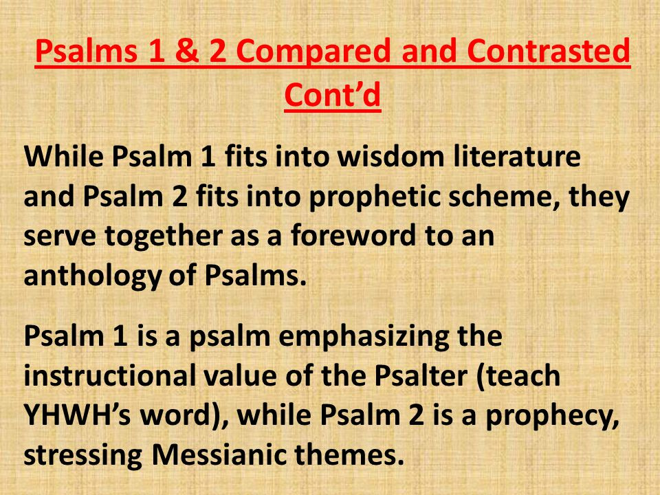 Psalms 1 & 2 Compared and Contrasted Cont'd