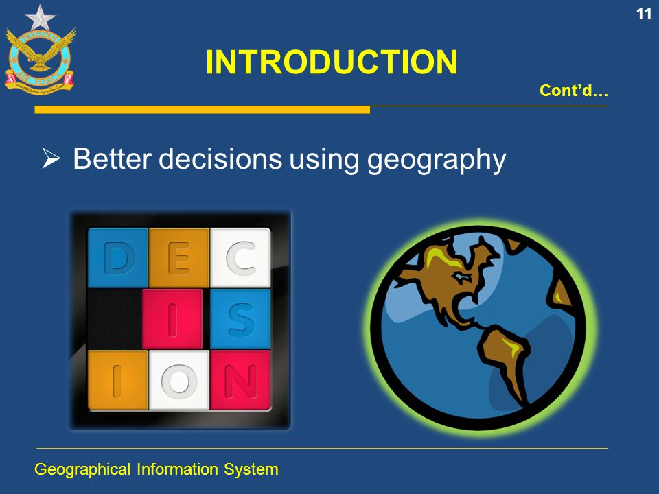 INTRODUCTION Better decisions using geography Cont'd…