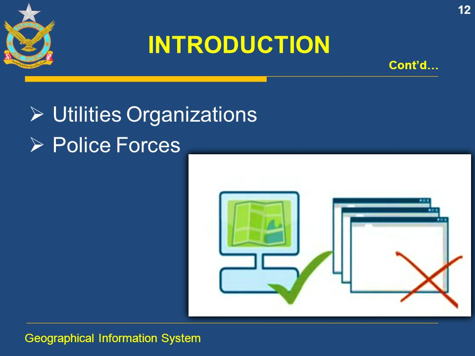 INTRODUCTION Utilities Organizations Police Forces Cont'd…