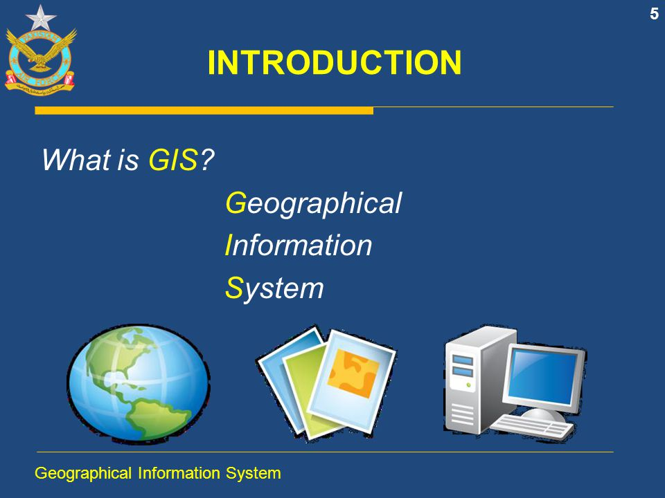 INTRODUCTION What is GIS Geographical Information System