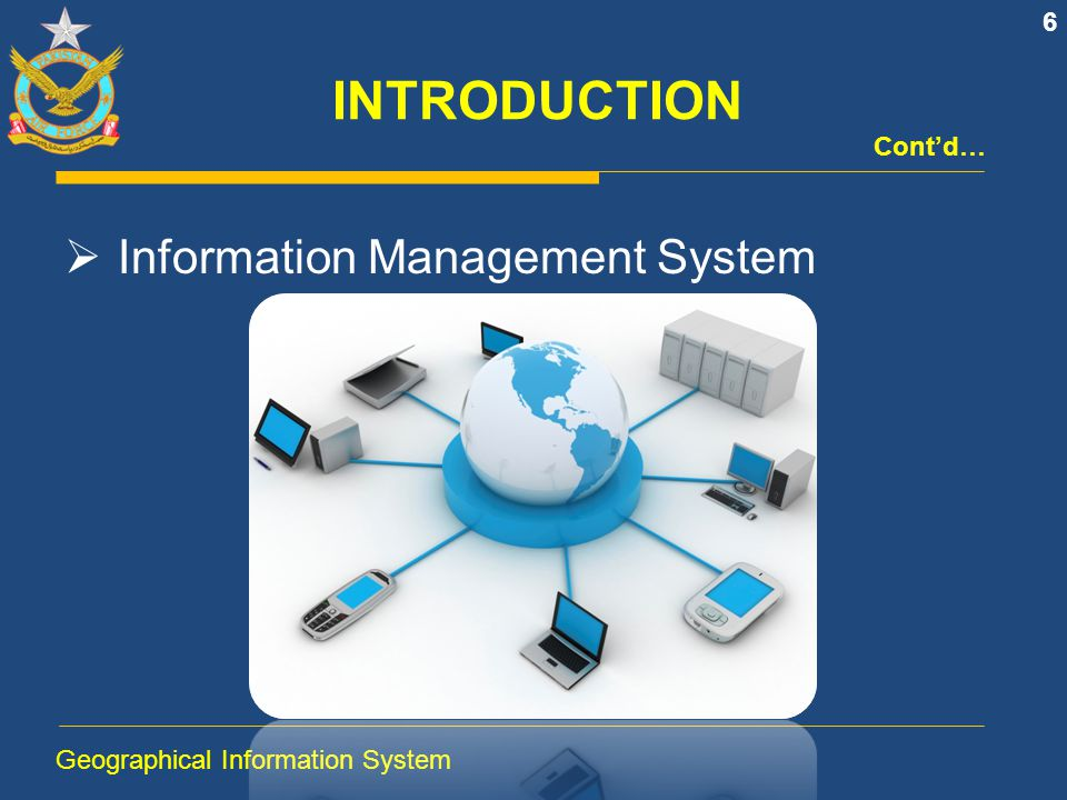 INTRODUCTION Information Management System Cont'd…