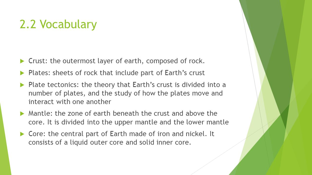2.2 Vocabulary Crust: the outermost layer of earth, composed of rock.