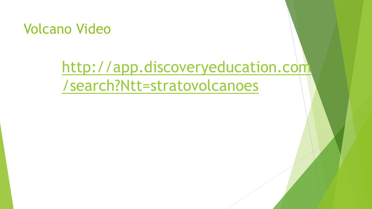 http://app.discoveryeducation.com /search Ntt=stratovolcanoes