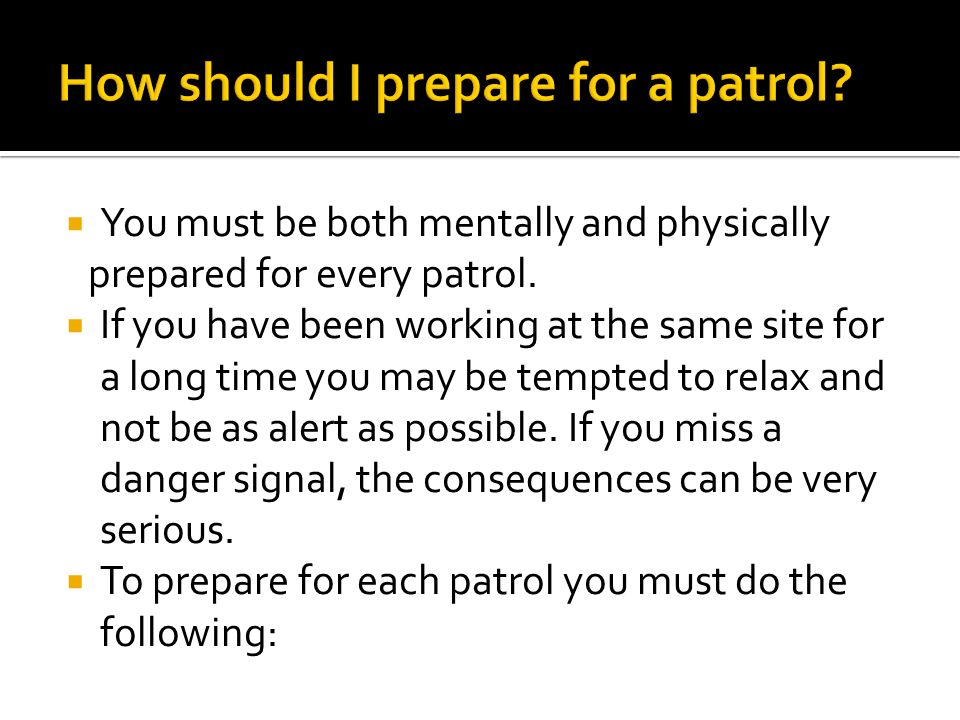 How should I prepare for a patrol