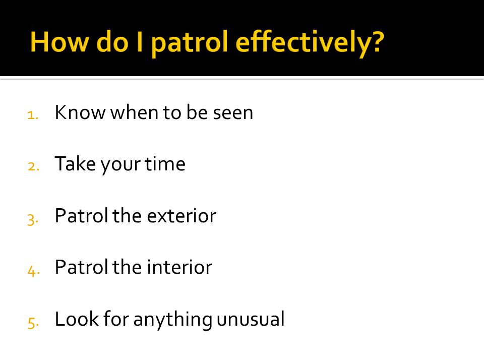 How do I patrol effectively