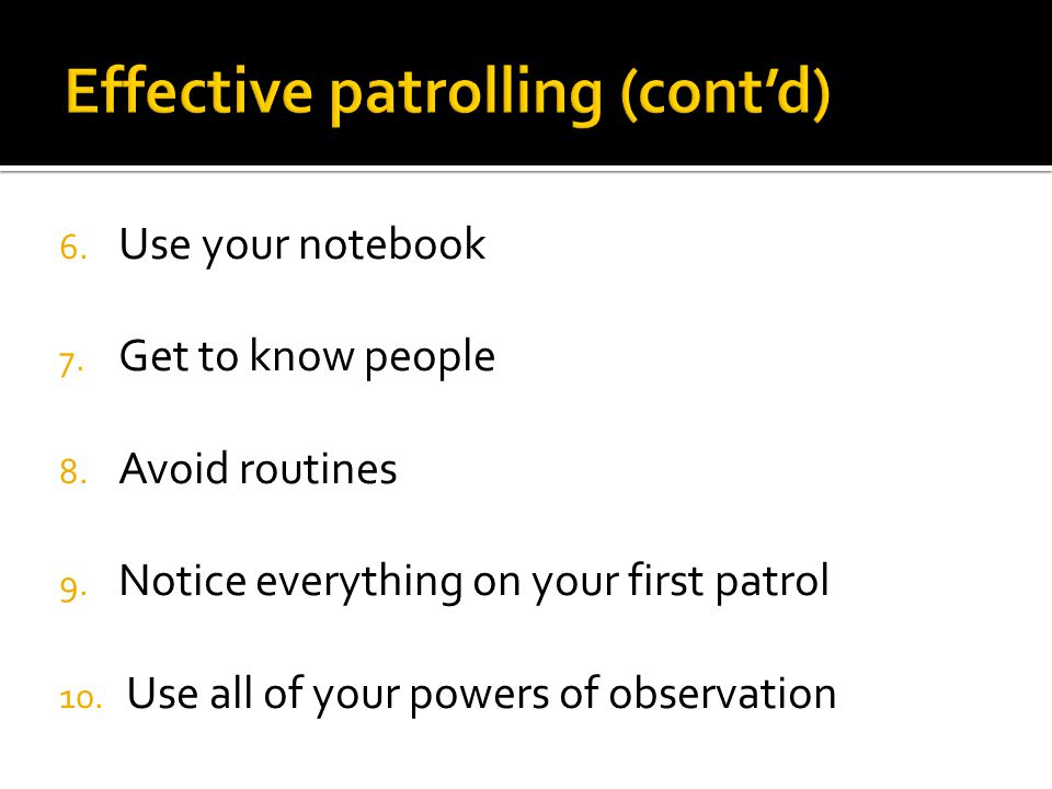 Effective patrolling (cont'd)
