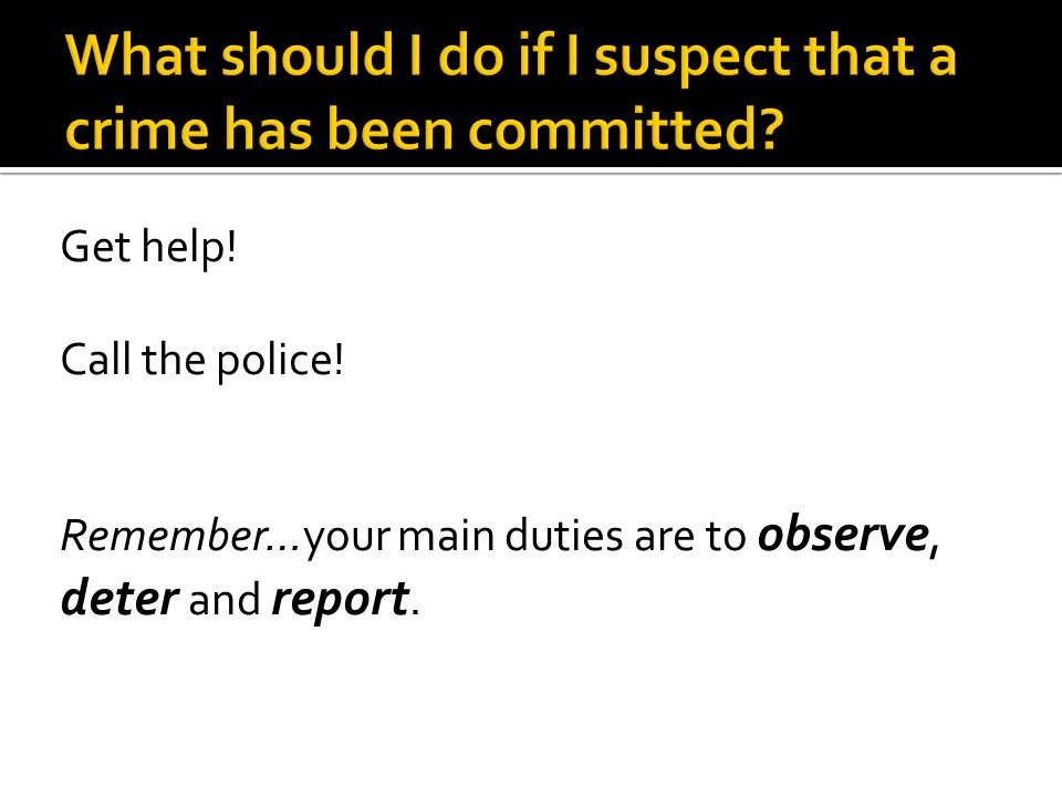 What should I do if I suspect that a crime has been committed