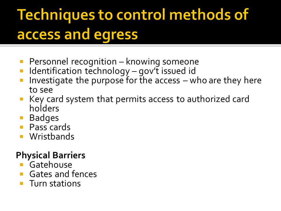 Techniques to control methods of access and egress