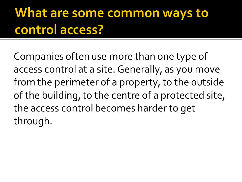What are some common ways to control access