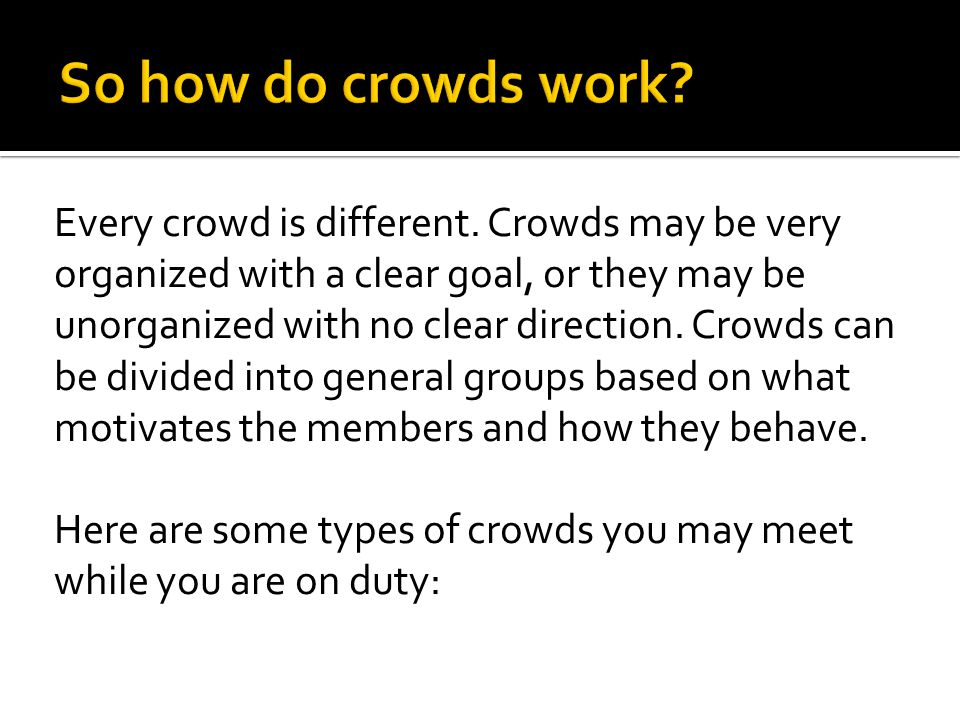 So how do crowds work