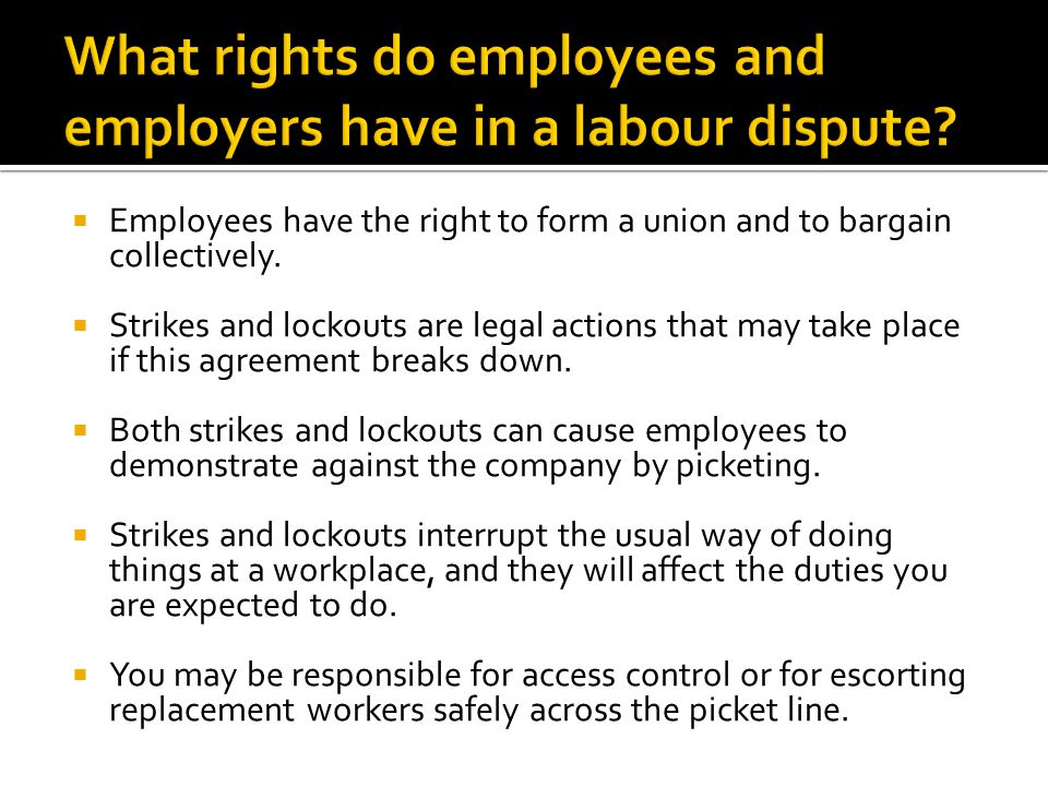 What rights do employees and employers have in a labour dispute