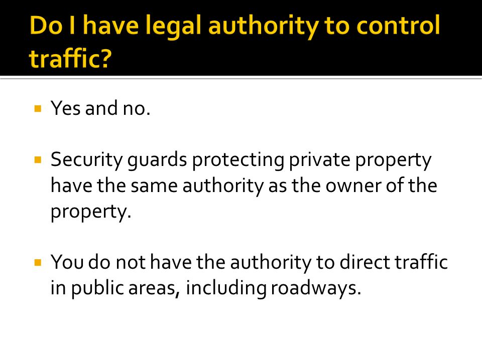 Do I have legal authority to control traffic