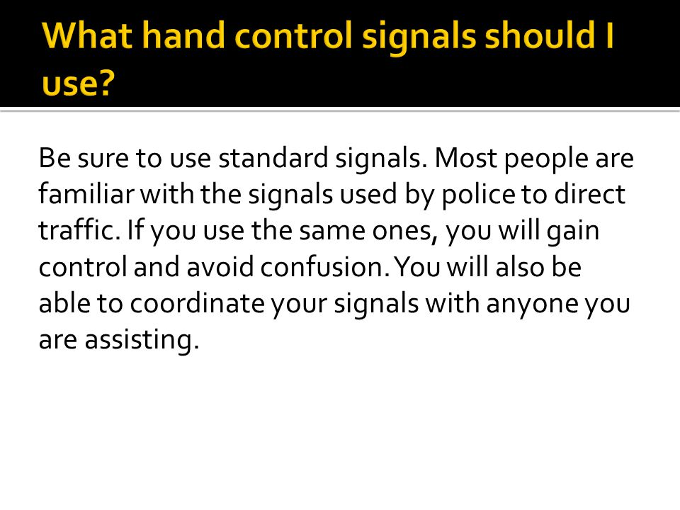What hand control signals should I use