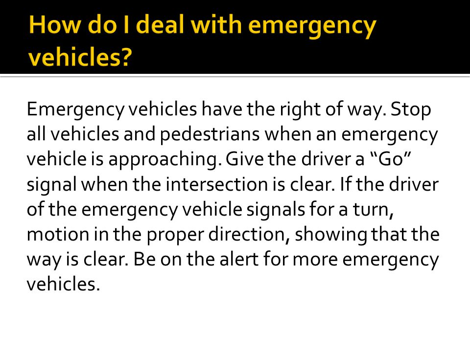 How do I deal with emergency vehicles