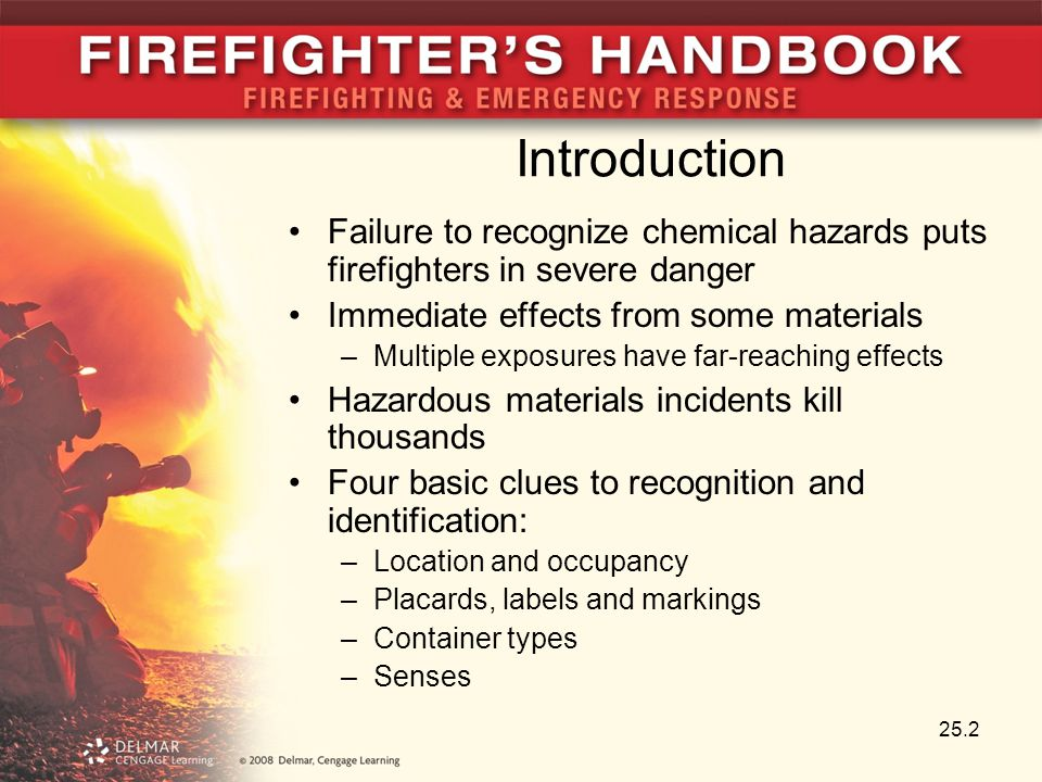 Introduction Failure to recognize chemical hazards puts firefighters in severe danger. Immediate effects from some materials.