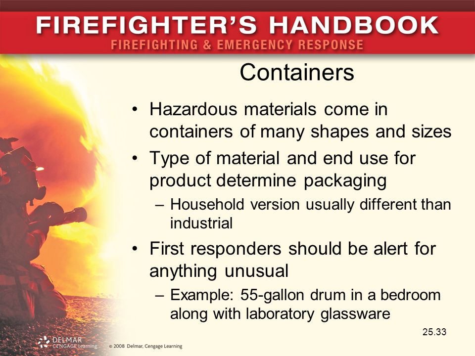 Containers Hazardous materials come in containers of many shapes and sizes. Type of material and end use for product determine packaging.