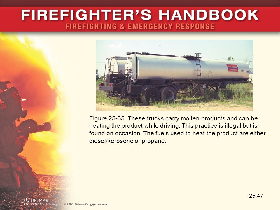 Figure 25-65 These trucks carry molten products and can be heating the product while driving.
