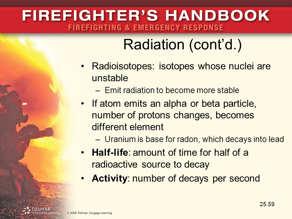 Radiation (cont'd.) Radioisotopes: isotopes whose nuclei are unstable