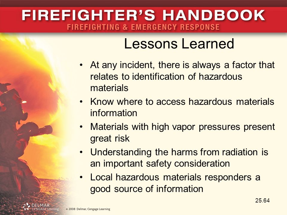 Lessons Learned At any incident, there is always a factor that relates to identification of hazardous materials.