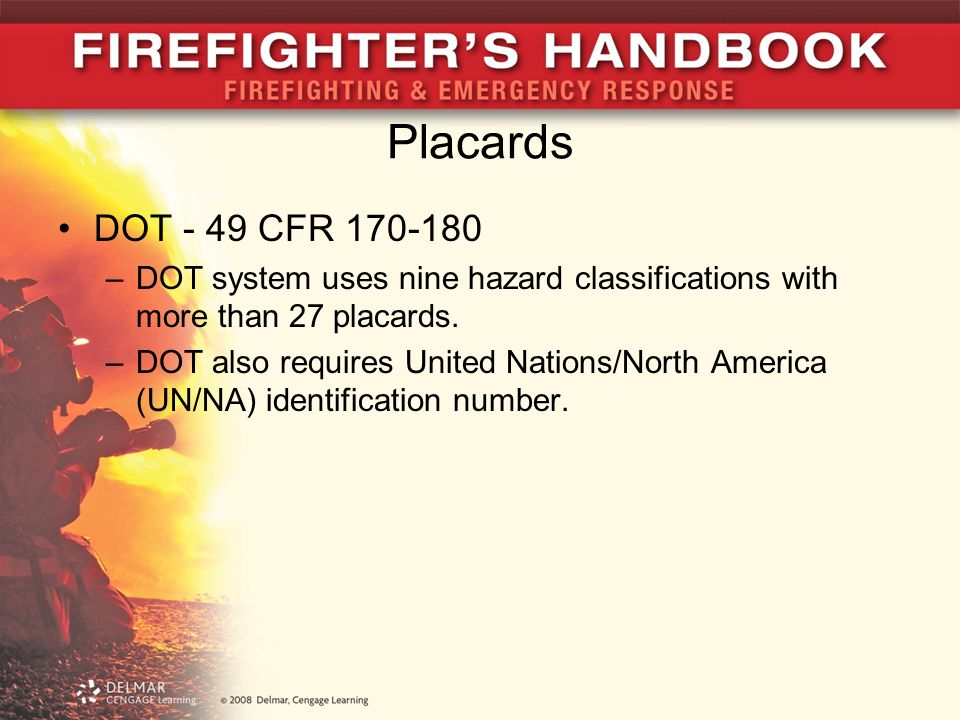 Placards DOT - 49 CFR 170-180. DOT system uses nine hazard classifications with more than 27 placards.