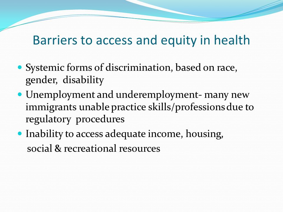Barriers to access and equity in health