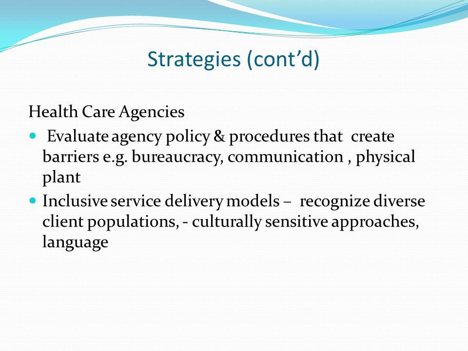 Strategies (cont'd) Health Care Agencies