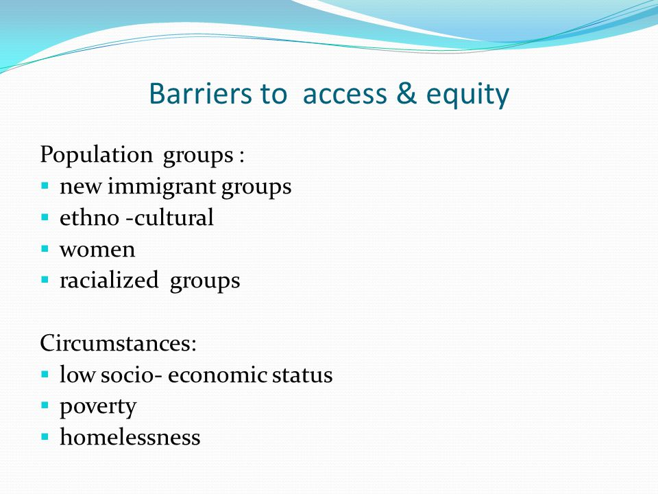 Barriers to access & equity