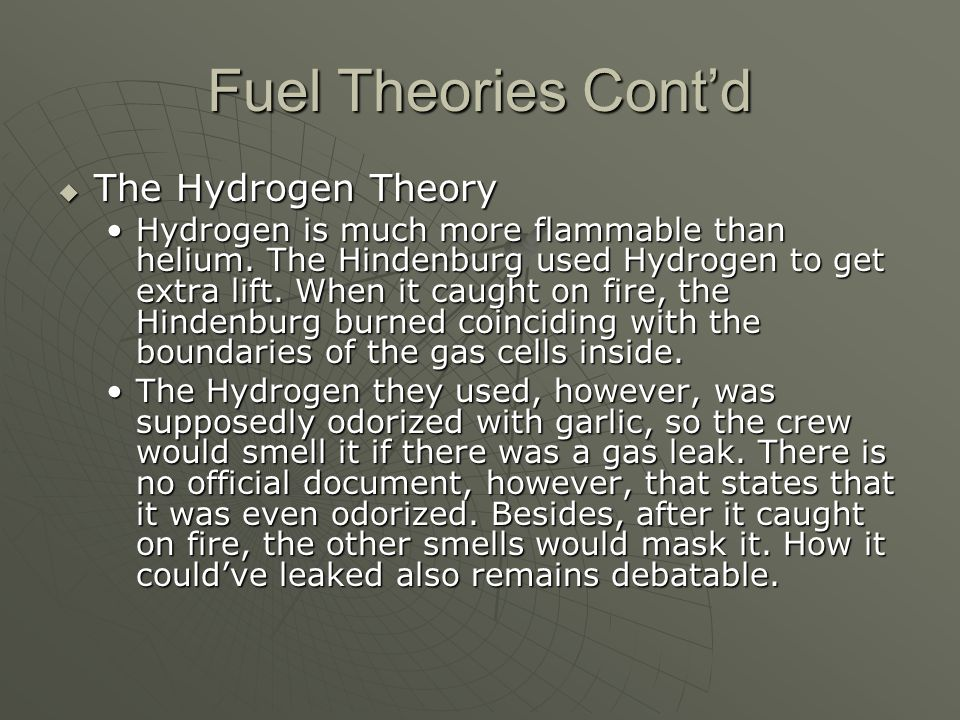 Fuel Theories Cont'd The Hydrogen Theory