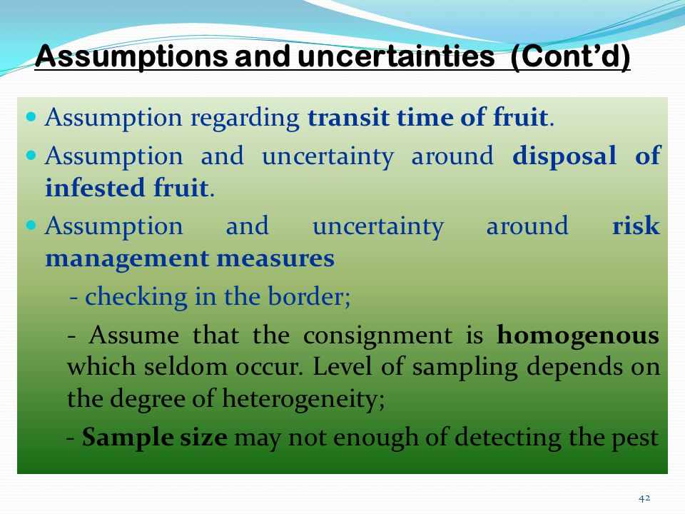 Assumptions and uncertainties (Cont'd)