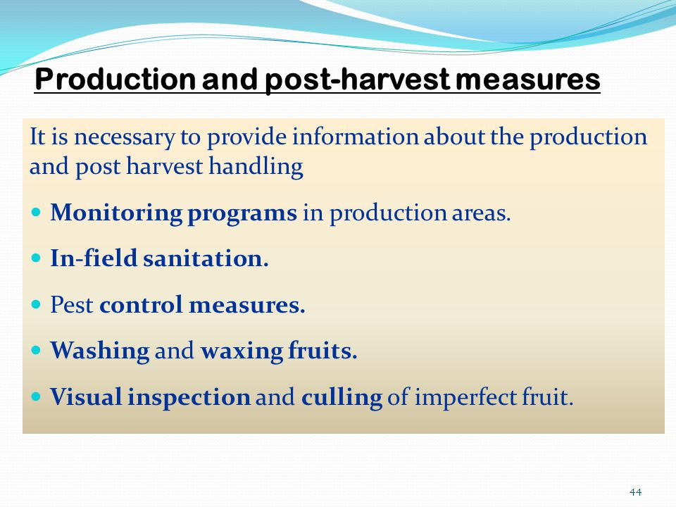 Production and post-harvest measures