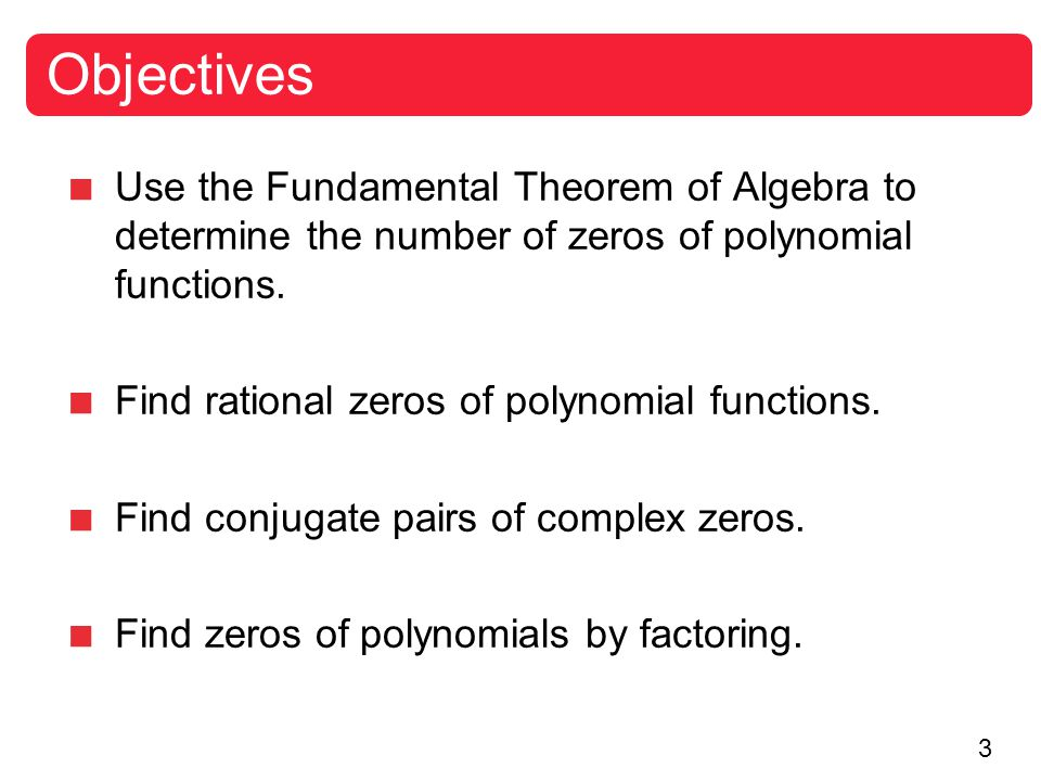 the fundamental theorem of algebra Just how many solutions does this polynomial have exactly the same number as its degree plan your 60 minutes lesson in math or fundamental theorem of algebra with helpful tips from jacob nazeck.