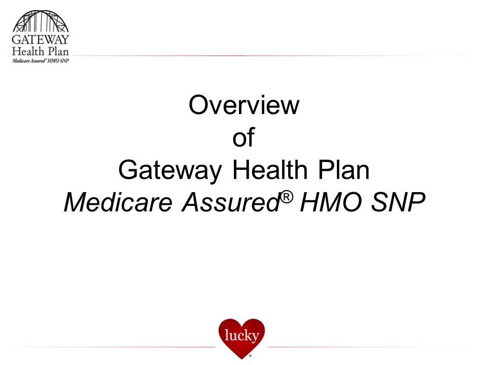 Overview of Gateway Health Plan Medicare Assured® HMO SNP