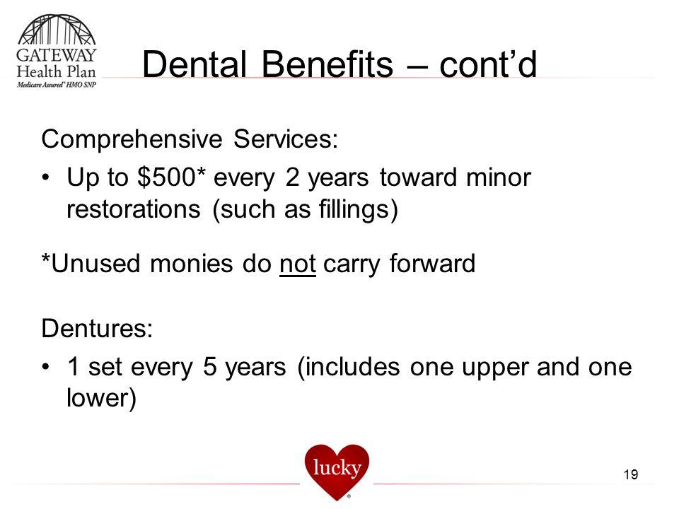 Dental Benefits – cont'd
