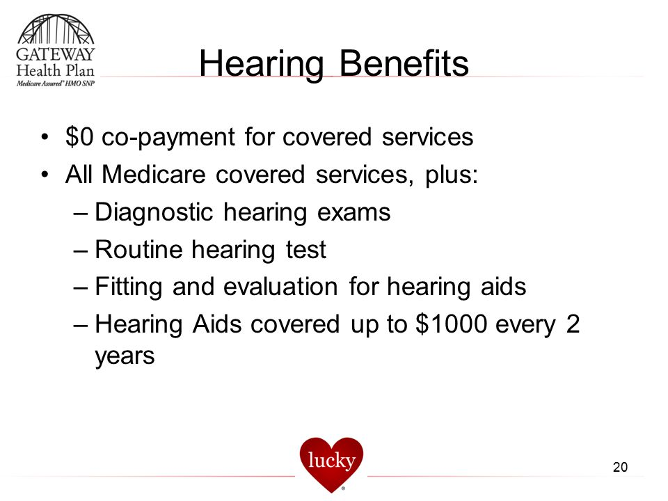 Hearing Benefits $0 co-payment for covered services